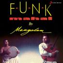 Funk Mahal/Mangalam