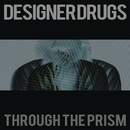 Through the Prism (Alvin Risk Remix)/Designer Drugs