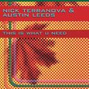 This Is What U Need/Nick Terranova & Austin Leeds