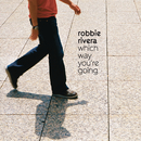 Which Way You're Going/Robbie Rivera
