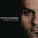 Let Me Set You Free/Victor Calderone