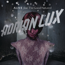 Alive feat.The Good Natured/Adrian Lux