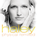 Physical Remixed/Haley
