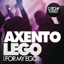 Lego (For My Ego)/Axento