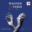 Wagner & Verdi - 1813-2013 -  Piano transcriptions by List & Tausig/Orazio Sciortino