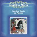 """Angélica María """"La Paloma""""/Angélica María"""