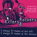 I Always DJ Naked EP/Killers & Rockers