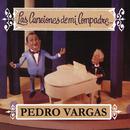 Las Canciones de Mi Compadre.../Pedro Vargas