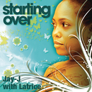 Starting Over feat.Latrice/Jay-J