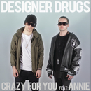 Crazy For You (Remixes) feat.Annie/Designer Drugs
