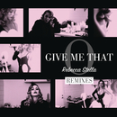 Give Me That O (Remixes)/Rebecca Stella