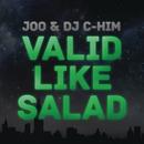 Valid Like Salad/Joo & DJ C-Him