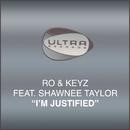 Im Justified feat.Shawnee Taylor/Ro & Keyz