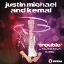 Trouble, Pt. 2 feat.Heather Bright/Justin Michael