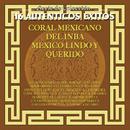 Serie de Colección 16 Auténticos Éxitos Coral Mexicano del I.N.B.A. México Lindo y Querido/Coral Mexicano del I.N.B.A.