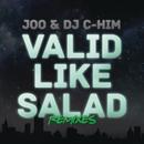 Valid Like Salad (Remixes)/Joo & DJ C-Him