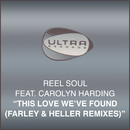 This Love Weve Found (Farley & Heller Remixes) feat.Carolyn Harding/Reel Soul