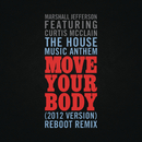 The House Music Anthem (Move Your Body) [2012 Version] [Reboot Remix] feat.Curtis McClain/Marshall Jefferson