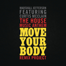 The House Music Anthem (Move Your Body) [Remix Project] feat.Curtis McClain/Marshall Jefferson