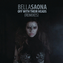 Off With Their Heads (Remixes)/BellaSaona