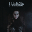 Off With Their Heads/BellaSaona