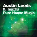 Pure House Music feat.Teacha/Austin Leeds
