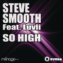 So High (Inphinity & Kalendr Remix)/Steve Smooth