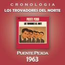 Los Trovadores del Norte Cronología - Puente Pexoa (1963)/Los Trovadores Del Norte