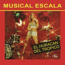 El Huracán del Trópico/Musical Escala