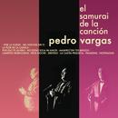 El Samurai de la Canción/Pedro Vargas