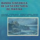 Banda Sinfónica de la Secretaría de Marina/Banda Sinfonica De La Secretaria De Marina