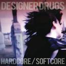 Hardcore/Softcore/Designer Drugs