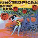 """Pablo """"Tropical"""" Beltrán Ruiz y Su Orquesta/Pablo Beltrán Ruiz"""