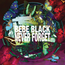 Never Forget/Bebe Black
