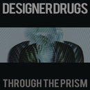 Through the Prism feat.Cerebral Vortex/Designer Drugs