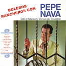 Boleros Rancheros Con Pepe Nava/Pepe Nava