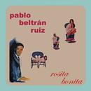 Rosita Bonita/Pablo Beltrán Ruiz