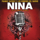 Niña (A Father's Song)/Frankie Vazquez & Los Soneros Del Barrio