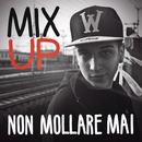 Non mollare mai feat.Denny Lahome/Mixup