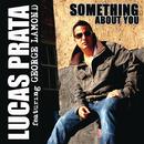 Something About You feat.George Lamond/Lucas Prata