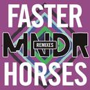 Faster Horses (Remixes)/MNDR