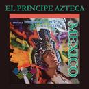 Música Prehispánica y Mestiza de México/El Príncipe Azteca
