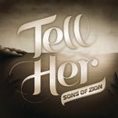 Tell Her/Sons of Zion