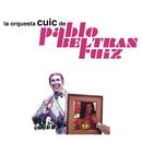 La Orquesta Cuic de Pablo Beltrán Ruíz/Pablo Beltrán Ruiz