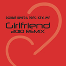Girlfriend (2010 Mix)/Robbie Rivera