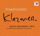 Symphonic Klezmer/David Orlowsky Trio