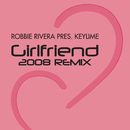 Girlfriend (2008 Remix)/Robbie Rivera