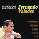 La Inspiración Inagotable de Fernando Valadés/Fernando Valadés