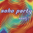 Szállj!/Soho Party