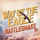 Rattlesnake EP/Way Of The Eagle
